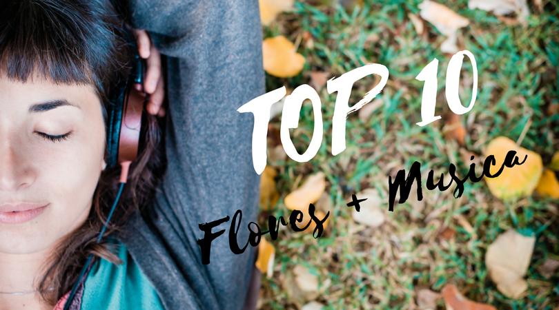 Top 10 Flores +Musica